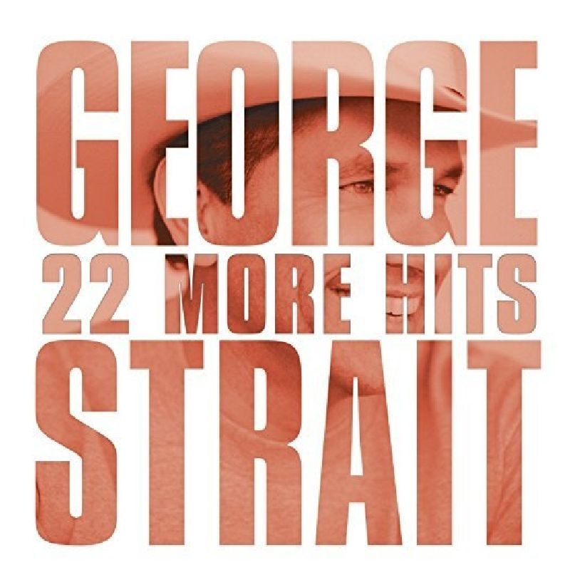 George Strait CD- 22 More Hits