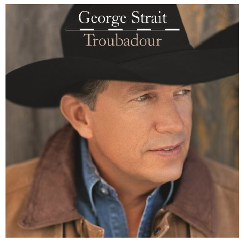 George Strait CD- Troubadour